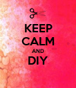 KEEP CALM AND DIY  - Personalised Poster large