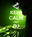 KEEP CALM AND DJ  - Personalised Poster large