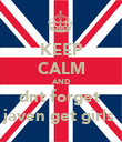 KEEP CALM AND dnt forget  javen get girls  - Personalised Poster large