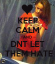 KEEP CALM AND DNT LET  THEM HATE - Personalised Poster large