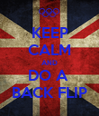 KEEP CALM AND DO A  BACK FLIP - Personalised Poster large