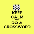 KEEP CALM AND  DO A CROSSWORD - Personalised Poster large