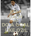 KEEP CALM AND  DO A GOAL   LIKE OZIL - Personalised Poster large