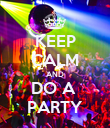 KEEP CALM AND DO A  PARTY - Personalised Poster large
