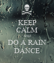 KEEP CALM AND DO A RAIN DANCE - Personalised Poster large