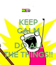 KEEP CALM AND  DO ALL THE THINGS!! - Personalised Poster large
