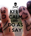KEEP CALM AND DO AS I SAY - Personalised Poster large