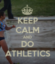 KEEP CALM AND DO ATHLETICS - Personalised Poster large
