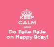 KEEP CALM AND Do Balle Balle on Happy Bday! - Personalised Poster large
