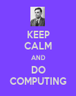 KEEP CALM AND DO COMPUTING - Personalised Poster large