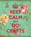KEEP CALM AND DO CRAFTS - Personalised Poster large