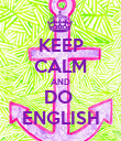 KEEP CALM AND DO  ENGLISH - Personalised Poster large