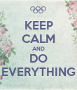 KEEP CALM AND DO EVERYTHING - Personalised Poster large