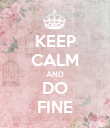 KEEP CALM AND DO FINE - Personalised Poster large