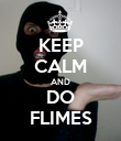 KEEP CALM AND DO FLIMES - Personalised Poster large