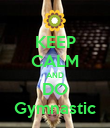 KEEP CALM AND DO Gymnastic - Personalised Poster large