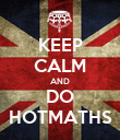 KEEP CALM AND DO HOTMATHS - Personalised Poster large