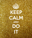 KEEP CALM AND DO IT - Personalised Poster large