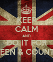 KEEP CALM AND DO IT FOR QUEEN & COUNTRY - Personalised Poster large
