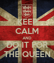KEEP CALM AND DO IT FOR THE QUEEN - Personalised Poster large