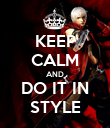 KEEP CALM AND DO IT IN STYLE - Personalised Poster large