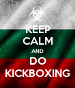 KEEP CALM AND DO KICKBOXING - Personalised Poster large
