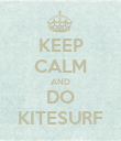 KEEP CALM AND DO KITESURF - Personalised Poster large