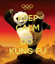 KEEP CALM AND DO  KUNG FU - Personalised Poster large