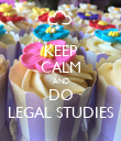 KEEP CALM AND DO LEGAL STUDIES - Personalised Poster large