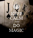 KEEP CALM AND DO MAGIC - Personalised Poster large