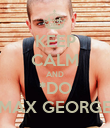 KEEP CALM AND *DO MAX GEORGE - Personalised Poster large
