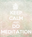 KEEP CALM AND DO MEDITATION - Personalised Poster large