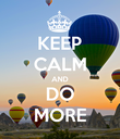 KEEP CALM AND DO MORE - Personalised Poster large