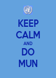KEEP CALM AND DO MUN - Personalised Poster large