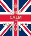 KEEP CALM AND DO NATTY'S MUM - Personalised Poster large