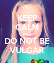 KEEP CALM AND DO NOT BE VULGAR - Personalised Poster large