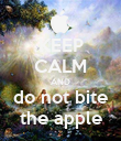 KEEP CALM AND do not bite the apple - Personalised Poster large