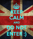 KEEP CALM AND DO NOT ENTER :) - Personalised Poster large