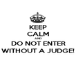 KEEP CALM AND DO NOT ENTER WITHOUT A JUDGE! - Personalised Poster large