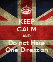 KEEP CALM AND Do not Hate One Direction - Personalised Poster large