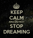 KEEP CALM AND DO NOT STOP DREAMING - Personalised Poster large