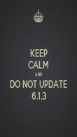 KEEP CALM AND DO NOT UPDATE 6.1.3 - Personalised Poster large
