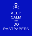 KEEP CALM AND DO PASTPAPERS - Personalised Poster large