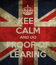 KEEP CALM AND DO PROOF OF LEARING - Personalised Poster large