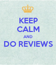 KEEP CALM AND DO REVIEWS  - Personalised Poster large