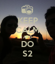 KEEP CALM AND DO S2 - Personalised Poster large