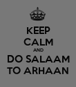 KEEP CALM AND DO SALAAM TO ARHAAN - Personalised Poster large
