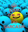 KEEP CALM AND DO SARCASM - Personalised Poster large