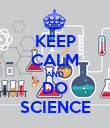 KEEP CALM AND DO SCIENCE - Personalised Poster large