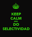 KEEP CALM AND DO SELECTIVIDAD - Personalised Poster large